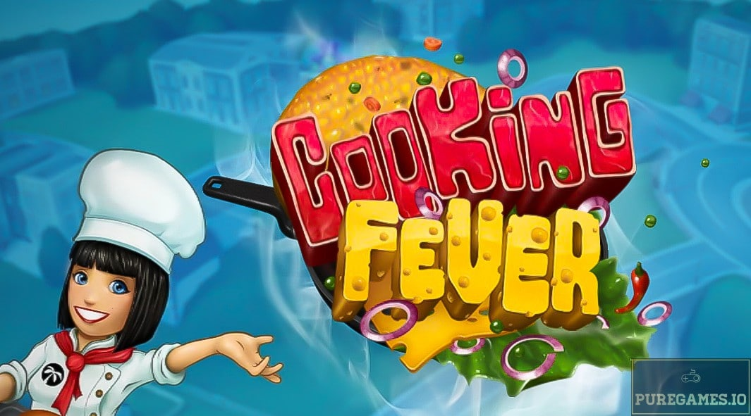 Download Cooking Fever APK - For Android/iOS 10