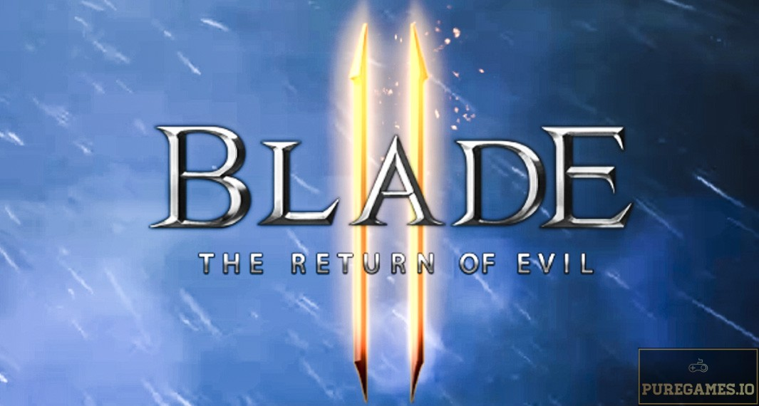 Download Blade II : The Return of the Evil (블레이드2) APK - For Android/iOS 11