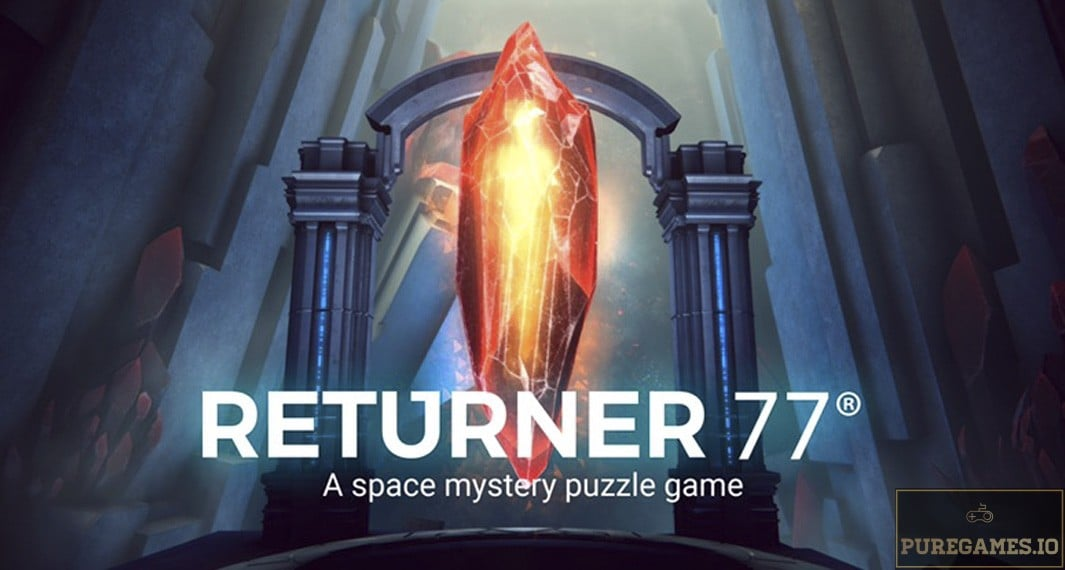 Download Returner 77 APK - For Android/iOS 10