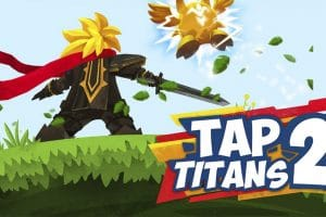 Download Tap Titans 2 APK - For Android/iOS 6