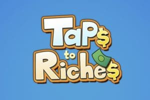 Download Taps To Riches - For Android/iOS 1