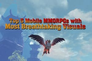 Top 5 Mobile MMORPGs With The Most Breathtaking Visuals 4