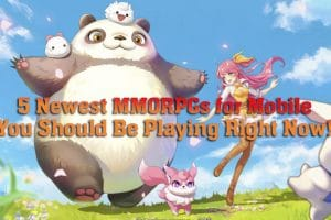 5 Newest MMORPGs for Mobile That You Should Be Playing Right Now 2