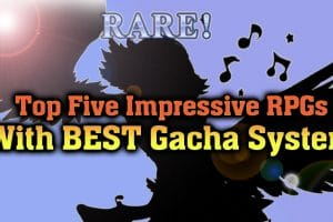 top 5 rpgs with best gacha system